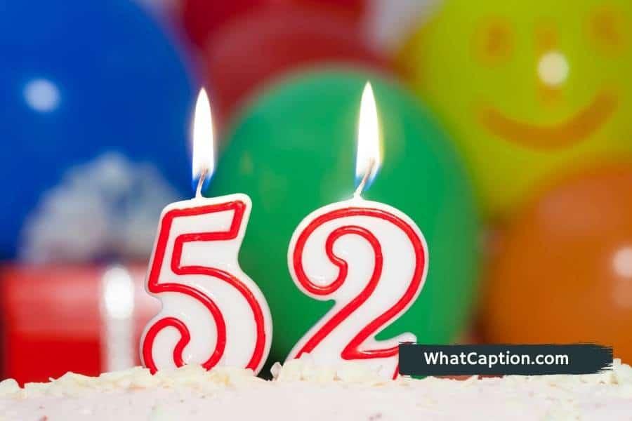52nd Birthday Captions