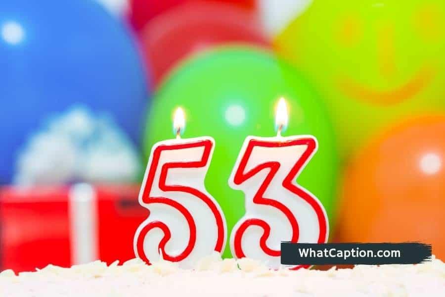 53rd Birthday Captions