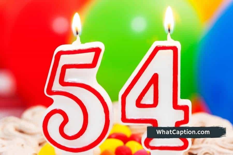 54th Birthday Captions