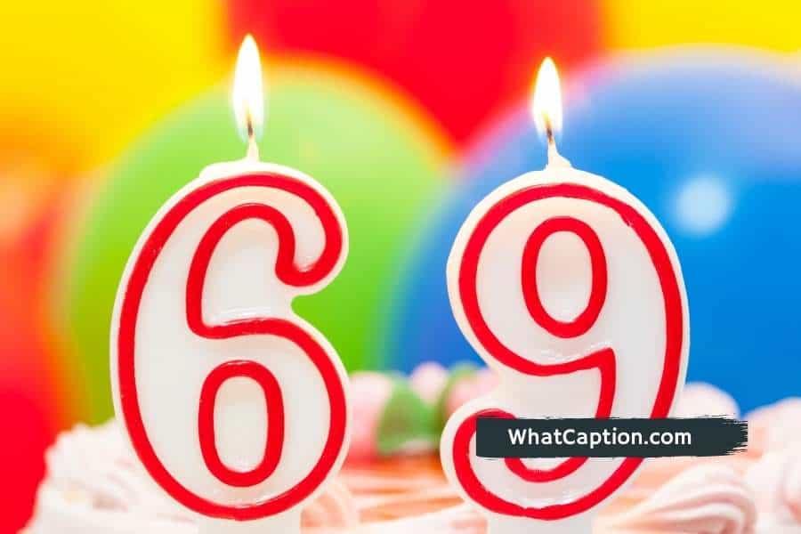 69th Birthday Captions