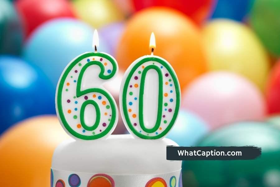 60th Birthday Captions